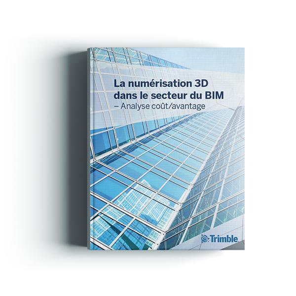 La numérisation 3D dans le secteur du BIM : Analyse coût/avantage