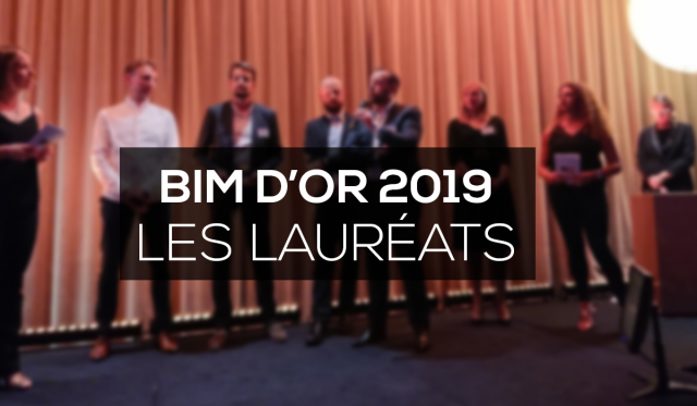 BIM D'Or 2019 : voici les projets et acteurs qui ont marqué cette édition