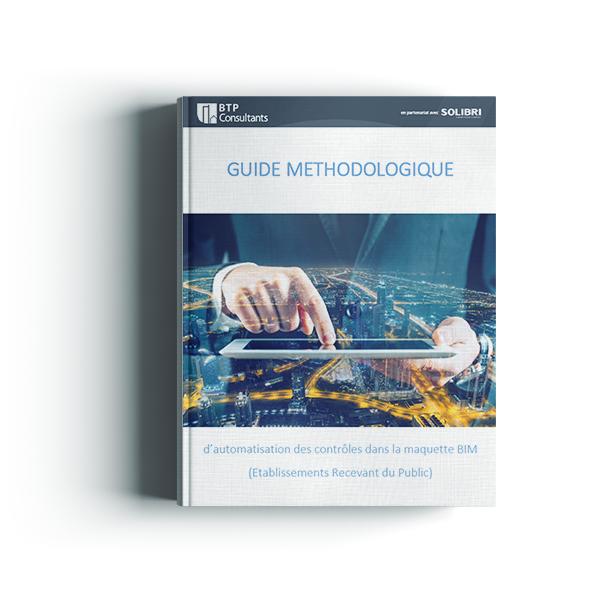 Guide Méthodologique d'automatisation des contrôles dans la maquette BIM - Etablissements Recevant du Public