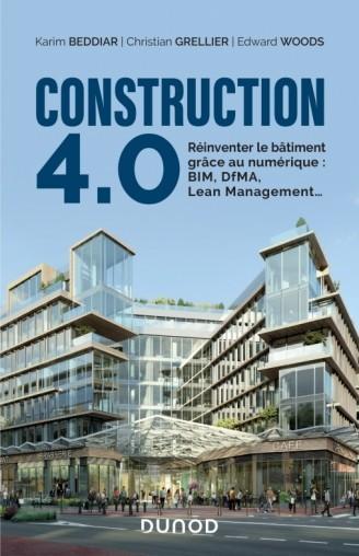 Construction 4.0 : Reinventer le bâtiment grâce au numérique : BIM, DfMA, Lean Management