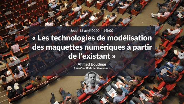 Les technologies de modélisation des maquettes numériques à partir de l'existant avec Ahmed Boudinar