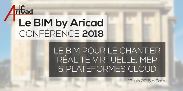 Le BIM pour le chantier, réalité virtuelle, MEP et plateformes cloud à la conférence BIM By Aricad 12 Juin à Paris