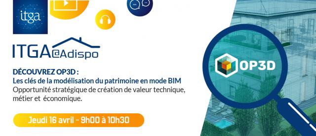 Projet OP3D – Les clés de la modélisation du patrimoine en mode BIM – Opportunité stratégique de création de valeur technique, métier et économique.