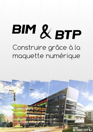 BIM & BTP : Construire grâce à la maquette numérique