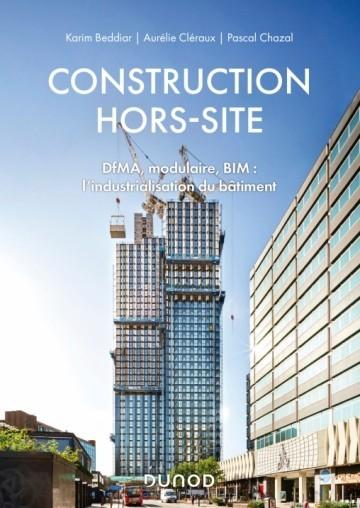 Construction hors-site DfMA, modulaire, BIM : l'industrialisation du bâtiment