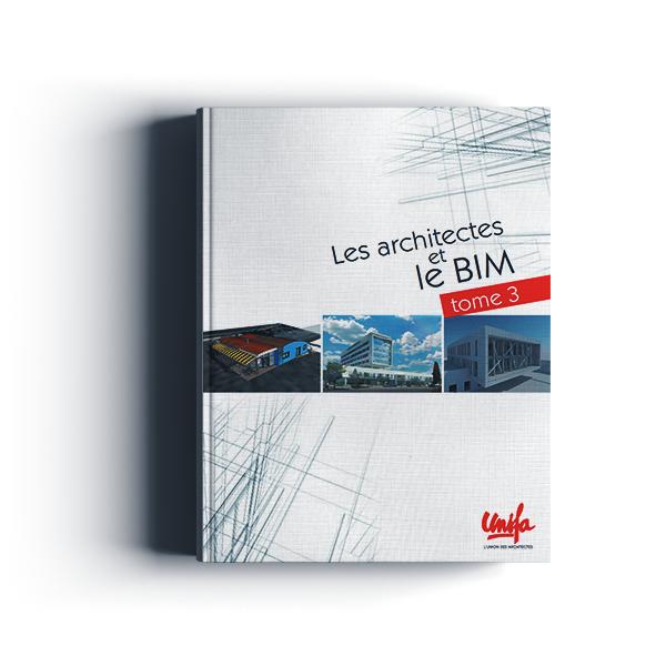 Les architectes et le BIM par UNSFA | Tome 3