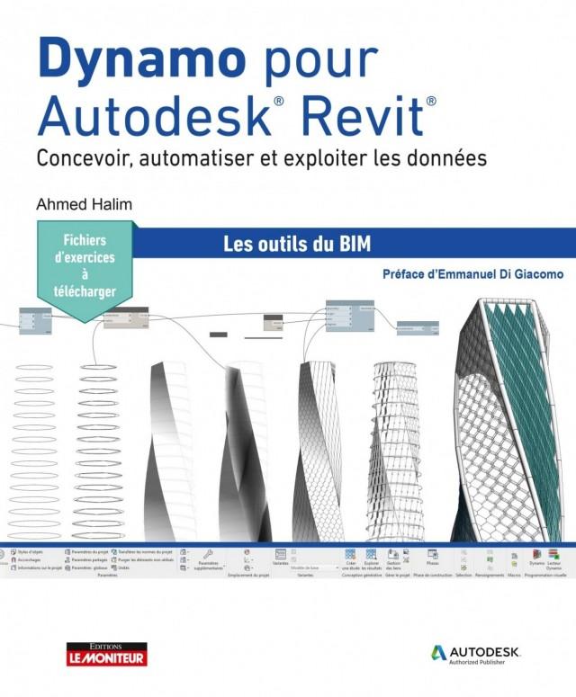 Dynamo pour Autodesk Revit : Concevoir, automatiser et exploiter les données