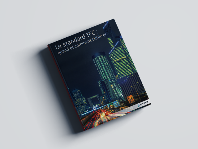 Le standard IFC : quand et comment l'utiliser