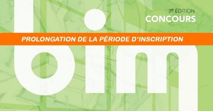 Flash info : Prolongation des inscriptions au concours BIM 2018 (18 février)